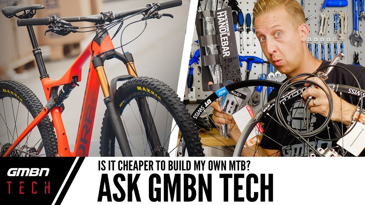 Is It Cheaper To Build Your Own Mountain Bike?   Ask GMBN Tech