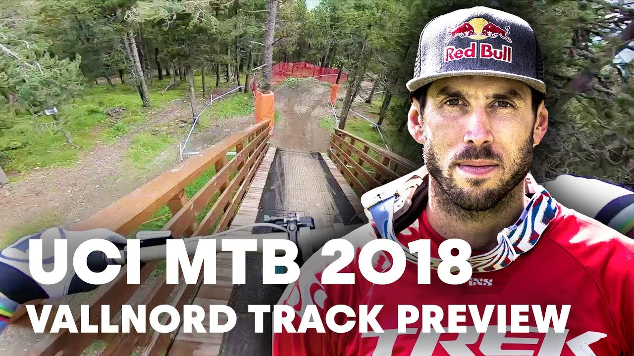 Vallnord Downhill Race Preview with Gee Atherton. | UCI MTB 2018