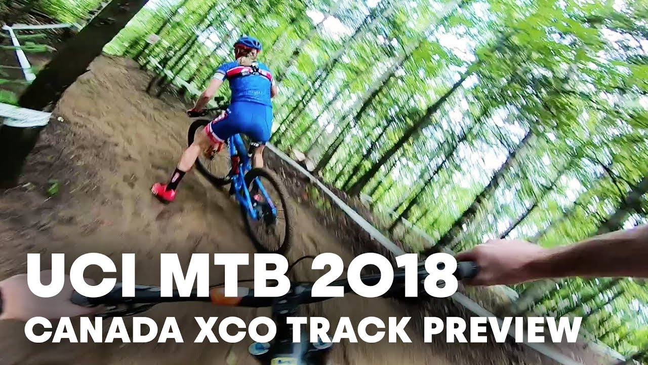 Ric McLaughlin previews the XCO track in Canada. | UCI MTB 2018