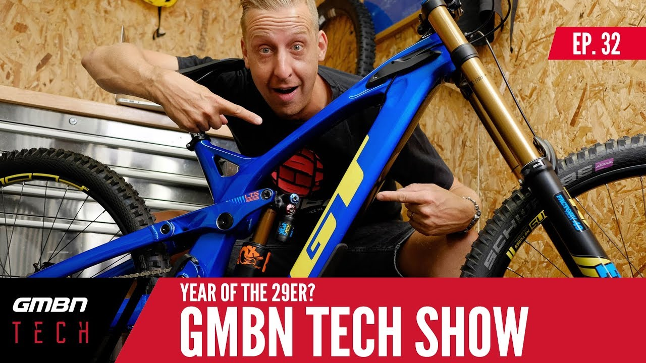 The Year Of The 29er?   GMBN Tech Show Ep. 32