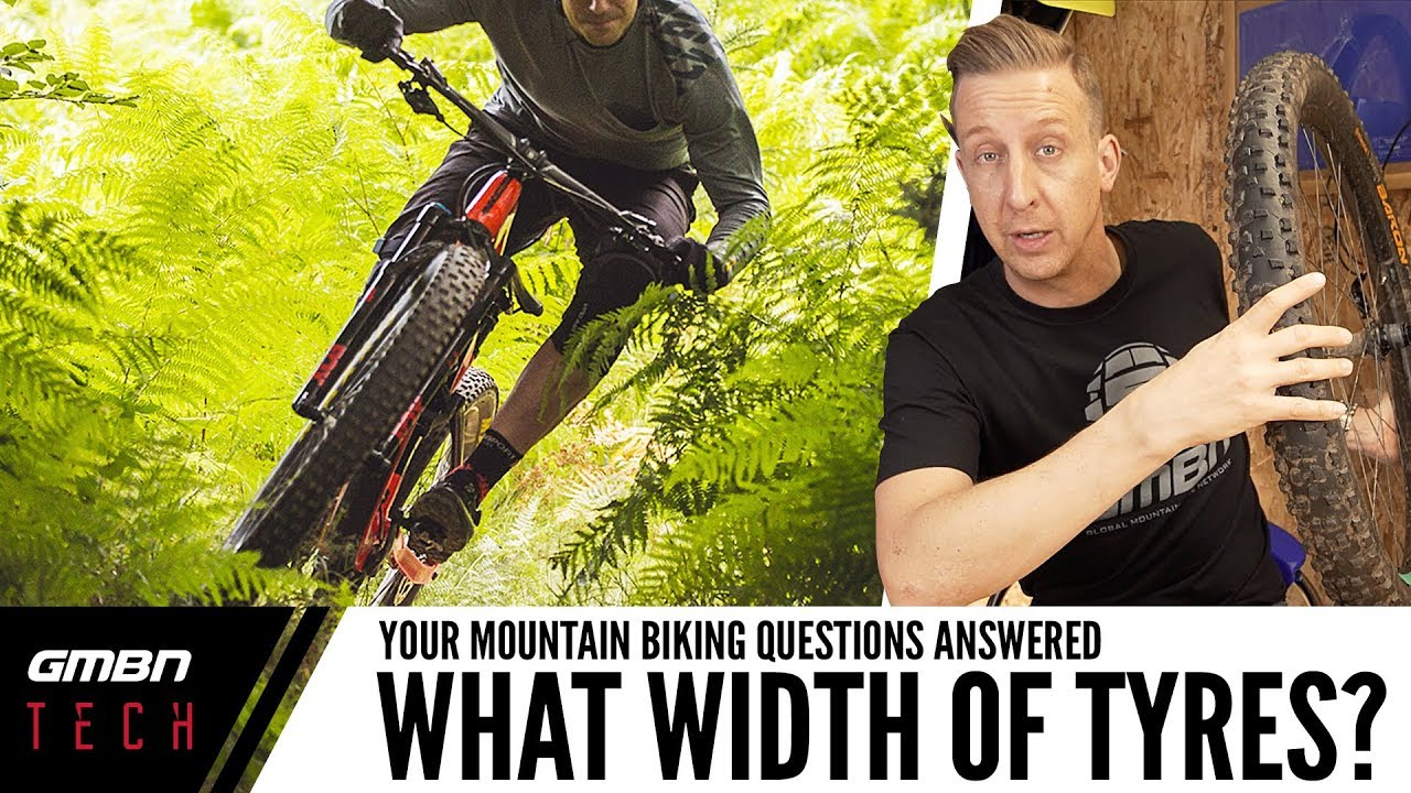 Ask GMBN Tech   What Width Of Tyres Should I Ride?