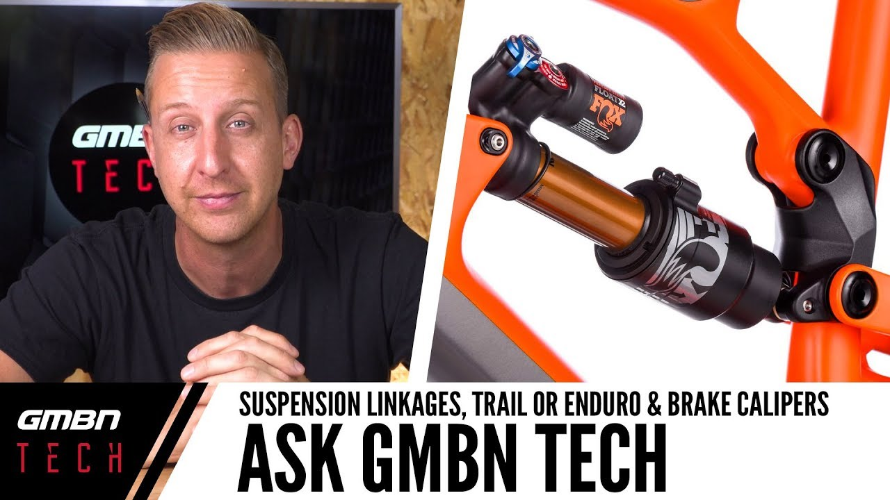 Rear Suspension Linkages, Trail Or Enduro & Brake Caliper Placement   Ask GMBN Tech