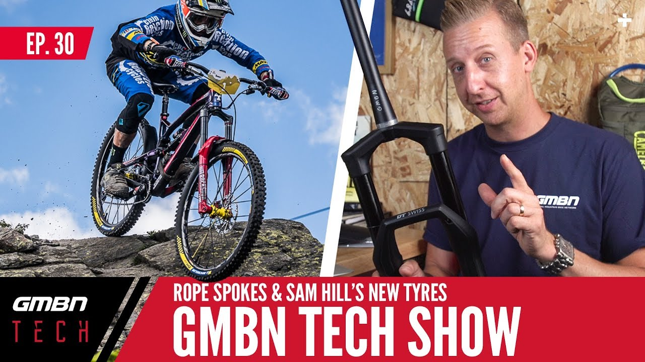 Rope Spokes And Sam Hill's New EWS Winning Tyres   GMBN Tech Show Ep.30
