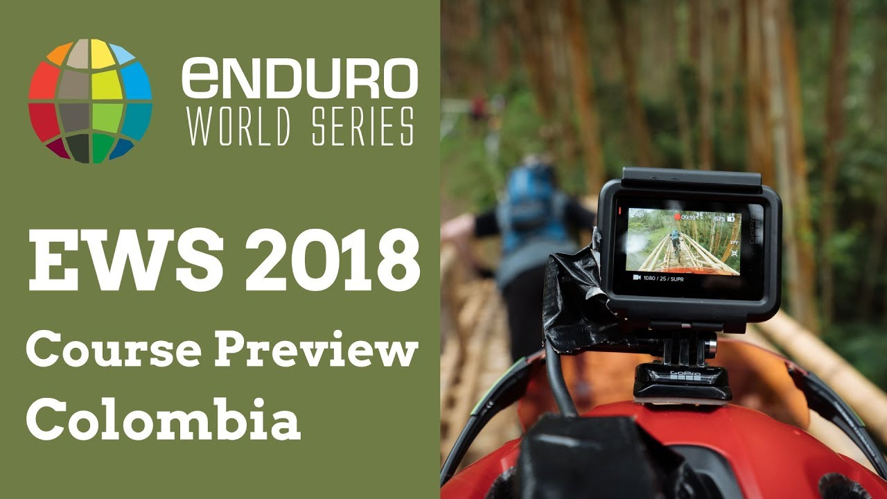 EWS 2018: Rd 2 Manizales, Colombia, Course Preview